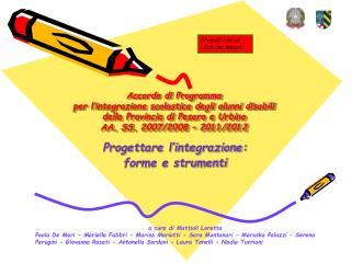 Accordo di Programma  per l integrazione scolastica degli alunni disabili  della Provincia di Pesaro e Urbino AA. SS. 20