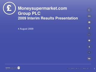 Moneysupermarket  Group PLC 2009 Interim Results Presentation