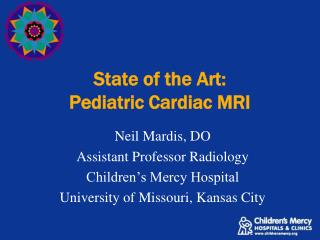 State of the Art: Pediatric Cardiac MRI