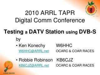 2010 ARRL TAPR  Digital Comm Conference