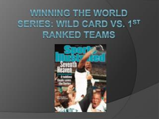 Winning the World Series: Wild Card vs. 1st Ranked Teams