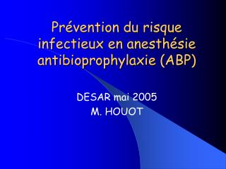 Pr vention du risque infectieux en anesth sie antibioprophylaxie ABP