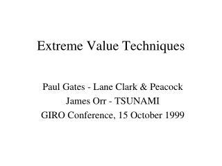 Extreme Value Techniques