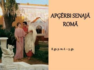 APGERBI SENAJA ROMA