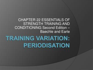 CHAPTER 22 ESSENTIALS OF STRENGTH TRAINING AND CONDITIONING Second Edition   Baechle and Earle