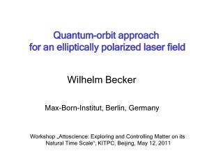 Quantum-orbit approach   for an elliptically polarized laser field
