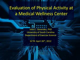 Evaluation of Physical Activity at a Medical Wellness Center