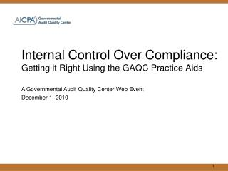 Internal Control Over Compliance: Getting it Right Using the GAQC Practice Aids