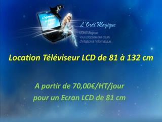 Location T l viseur LCD de 81   132 cm
