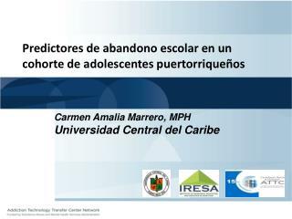 Predictores de abandono escolar en un cohorte de adolescentes puertorrique os