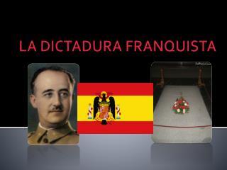 LA DICTADURA FRANQUISTA