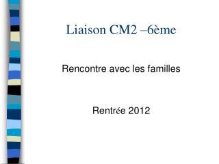Liaison CM2  6 me