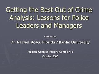 Getting the Best Out of Crime Analysis: Lessons for Police Leaders and Managers