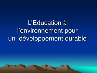 L Education   l environnement pour  un  d veloppement durable