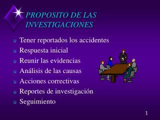 PROPOSITO DE LAS INVESTIGACIONES