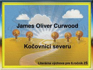 James Oliver Curwood   Kocovn ci severu