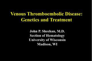 Venous Thromboembolic Disease: Genetics and Treatment