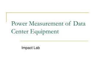 Power Measurement of Data Center Equipment