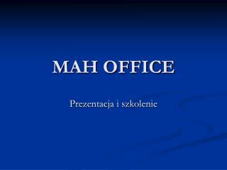 MAH OFFICE