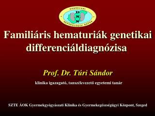 Famili ris hematuri k genetikai differenci ldiagn zisa