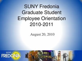 SUNY Fredonia Graduate Student Employee Orientation 2010-2011