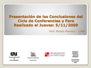 Presentaci n de las Conclusiones del Ciclo de Conferencias y Foro Realizado el Jueves: 5
