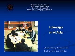 Universidad de La Serena  Departamento de Educaci n  Orientaci n Educacional  Pedagog a en Biolog a y Cs. Naturales