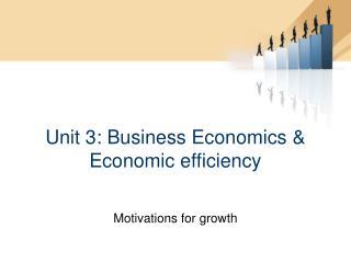 Unit 3: Business Economics  Economic efficiency
