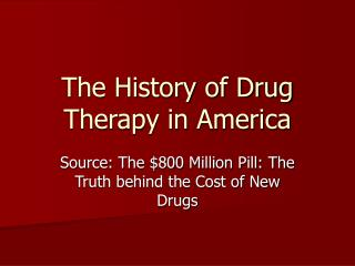 The History of Drug Therapy in America