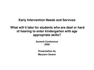 Early Intervention Needs and Services   What will it take for students who are deaf or hard of hearing to enter kinderga