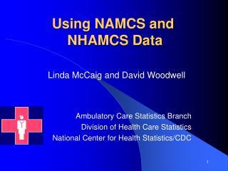 Using NAMCS and  NHAMCS Data