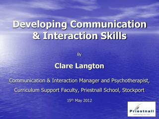 Developing Communication   Interaction Skills