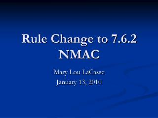 Rule Change to 7.6.2 NMAC