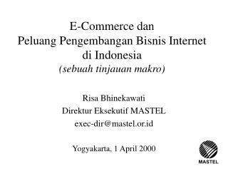 E-Commerce dan Peluang Pengembangan Bisnis Internet di Indonesia sebuah tinjauan makro