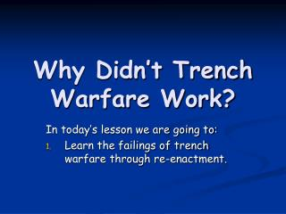 Why Didn t Trench Warfare Work