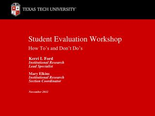 Student Evaluation Workshop How To s and Don t Do s