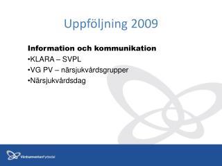 Uppf ljning 2009