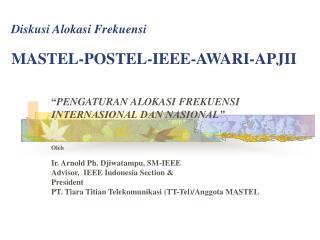 Diskusi Alokasi Frekuensi   MASTEL-POSTEL-IEEE-AWARI-APJII