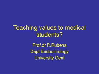 Teaching values to medical students
