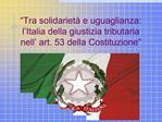 Tra solidariet  e uguaglianza: l Italia della giustizia tributaria nell  art. 53 della Costituzione