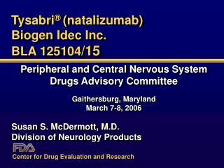 Tysabri  natalizumab Biogen Idec Inc. BLA 125104