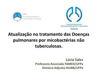 Atualiza  o no tratamento das Doen as pulmonares por micobact rias n o tuberculosas.