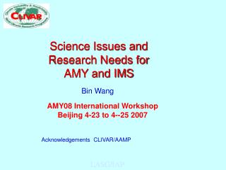Science Issues and Research Needs for  AMY and IMS