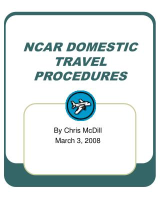 NCAR DOMESTIC TRAVEL PROCEDURES