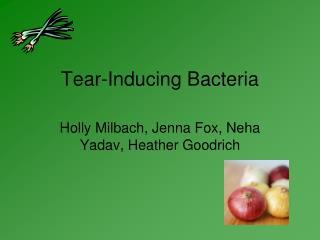 Tear-Inducing Bacteria