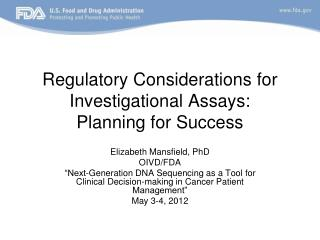 Regulatory Considerations for Investigational Assays: Planning for Success