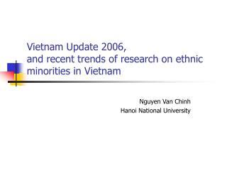 Vietnam Update 2006,  and recent trends of research on ethnic minorities in Vietnam