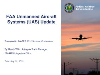 FAA Unmanned Aircraft Systems UAS Update