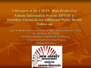 Utilization of the USEPA High Production Volume Information System HPVIS to Prioritize Chemicals for Additional Public H
