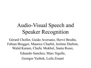 Audio-Visual Speech and Speaker Recognition